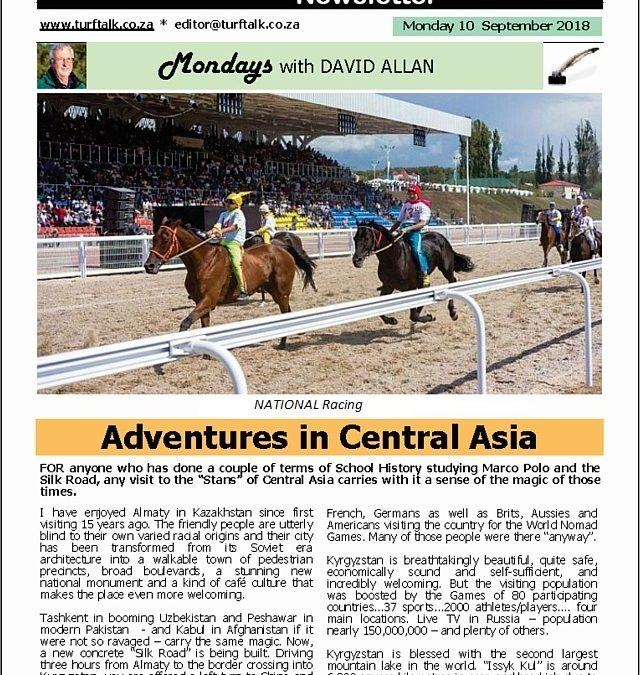 Adventures in Central Asia – Turf Talk: 10 September 2018