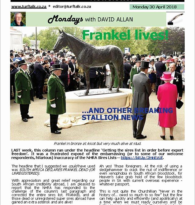 Frankel lives! And other breaking stallion news – Turf Talk: 30 April 2018