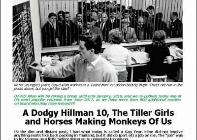 A DODGY HILLMAN 10, THE TILLER GIRLS AND HORSES MAKING MONKEYS OF US: Turf Talk – 10 December 2018
